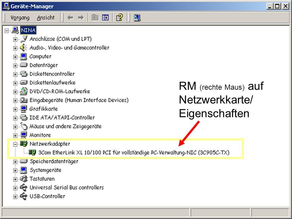 RM (rechte Maus) auf Netzwerkkarte/ Eigenschaften