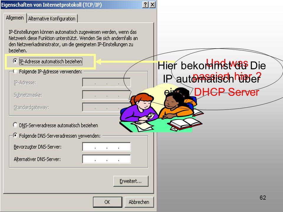 Hier bekommst du Die IP automatisch über einen DHCP Server