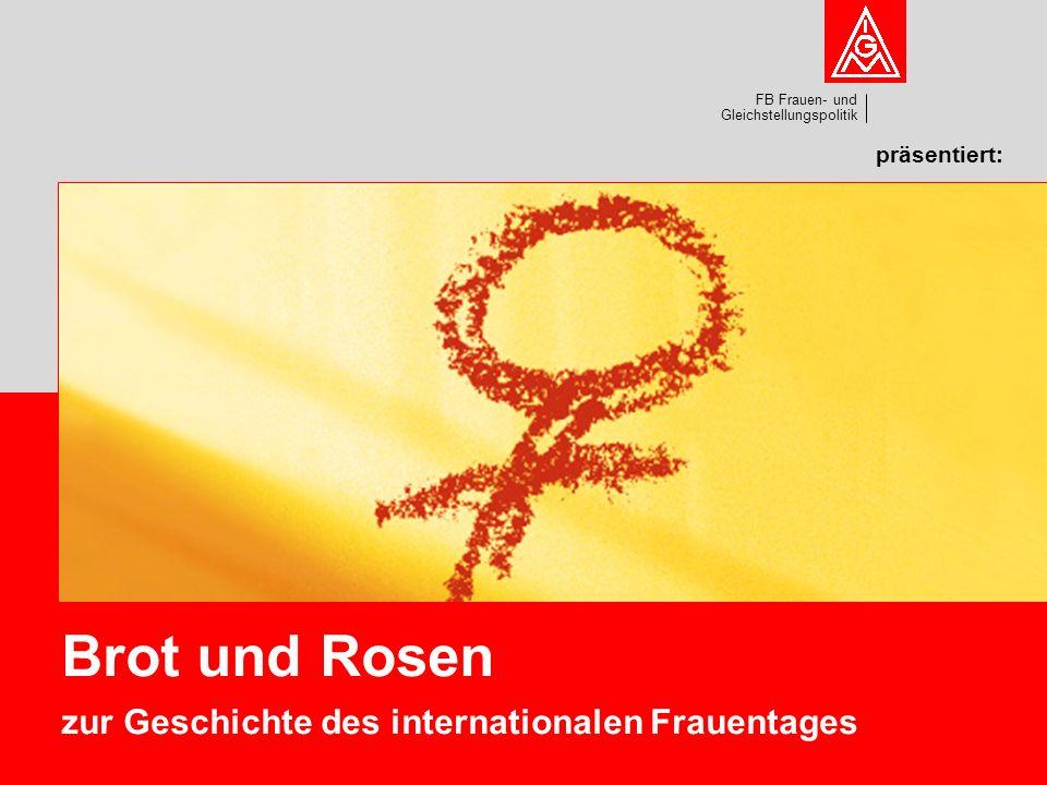 Brot und Rosen zur Geschichte des internationalen Frauentages
