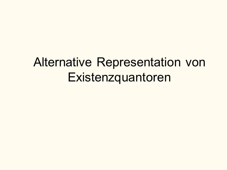 Alternative Representation von Existenzquantoren