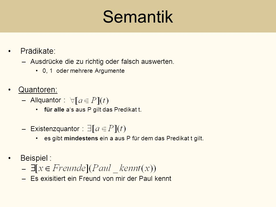 Semantik Prädikate: Quantoren: Beispiel :