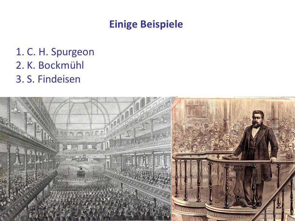 Einige Beispiele C. H. Spurgeon K. Bockmühl S. Findeisen