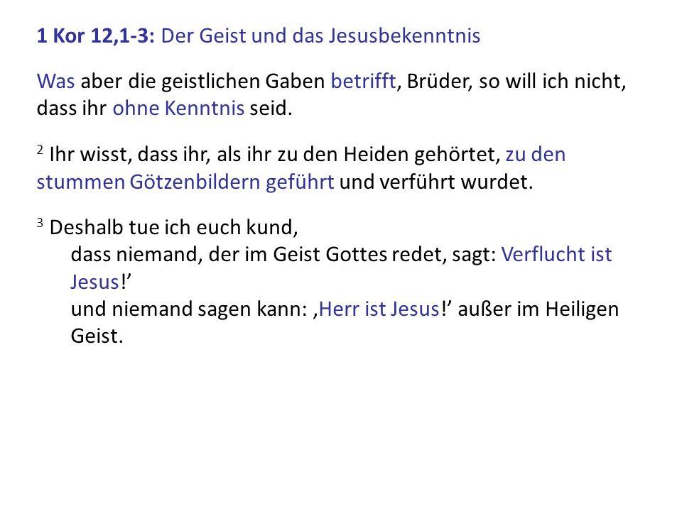1 Kor 12,1-3: Der Geist und das Jesusbekenntnis