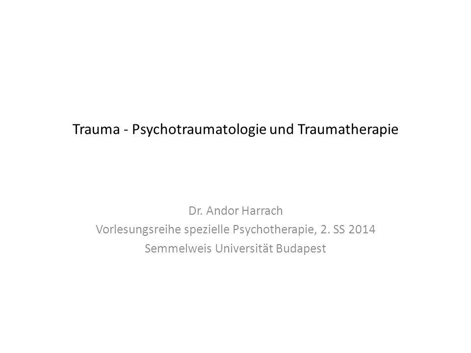 Trauma - Psychotraumatologie und Traumatherapie