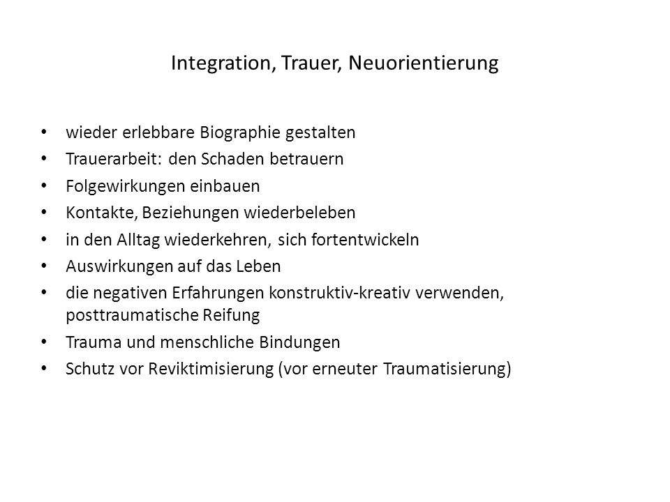 Integration, Trauer, Neuorientierung
