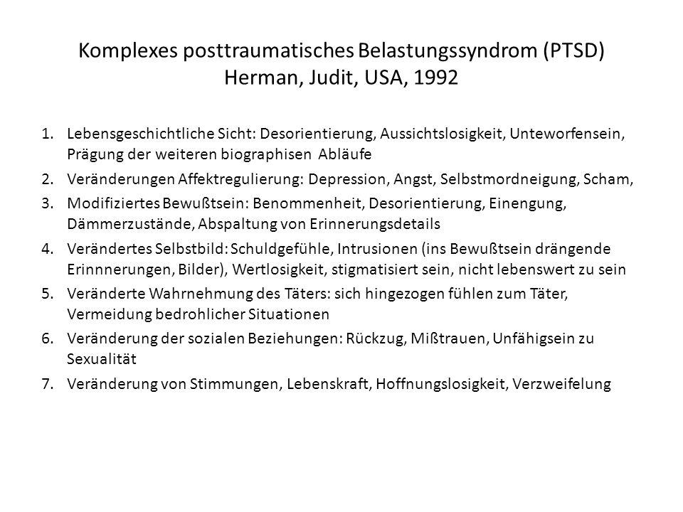 Komplexes posttraumatisches Belastungssyndrom (PTSD) Herman, Judit, USA, 1992