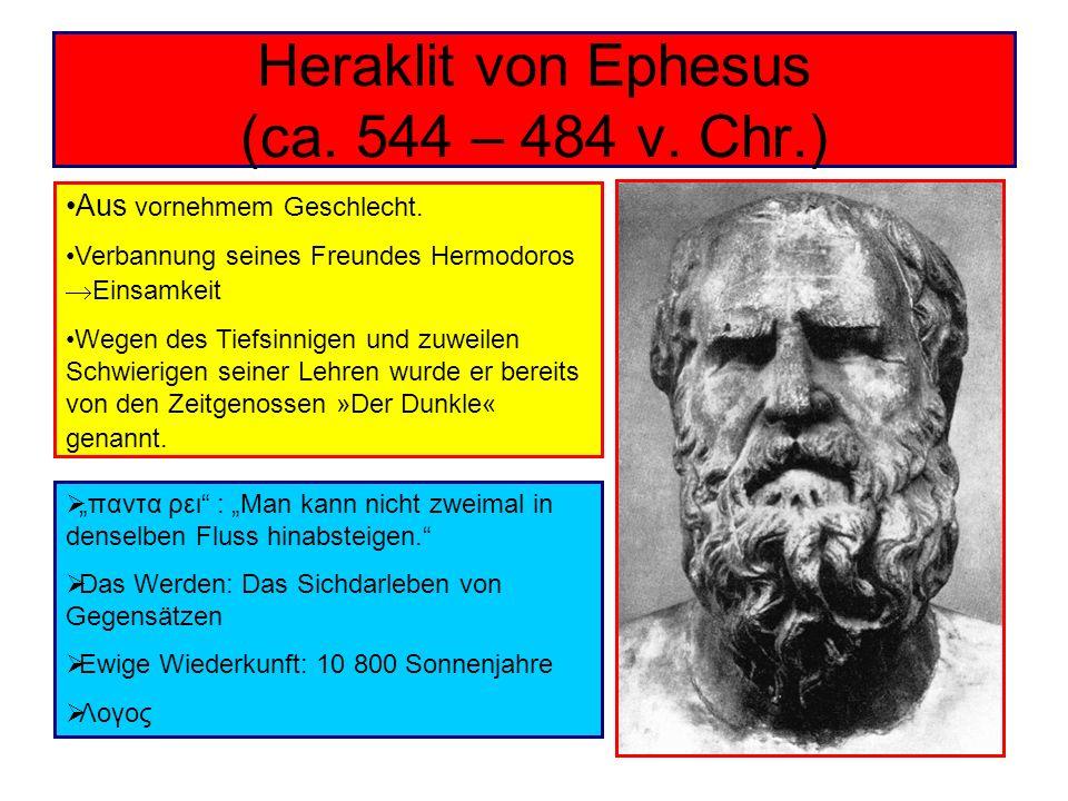 Heraklit von Ephesus (ca. 544 – 484 v. Chr.)