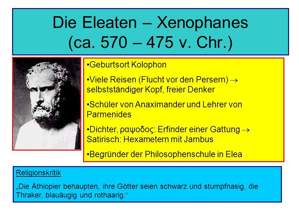 Die Eleaten – Xenophanes (ca. 570 – 475 v. Chr.)