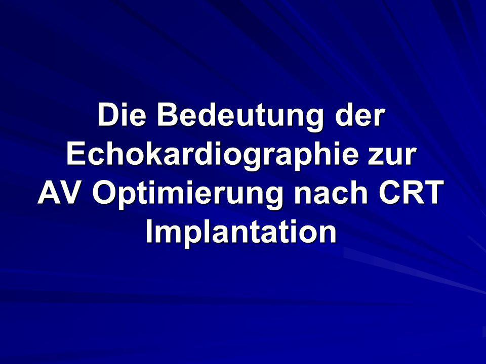 Die Bedeutung der Echokardiographie zur AV Optimierung nach CRT Implantation
