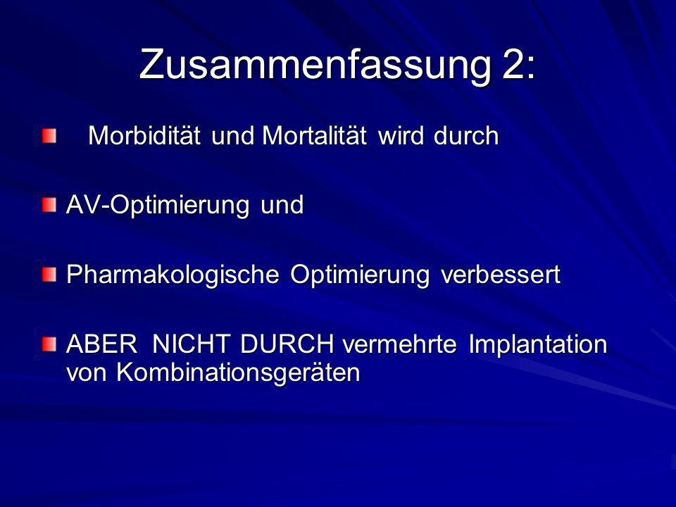 Zusammenfassung 2: Morbidität und Mortalität wird durch