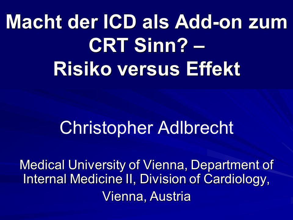 Macht der ICD als Add-on zum CRT Sinn – Risiko versus Effekt