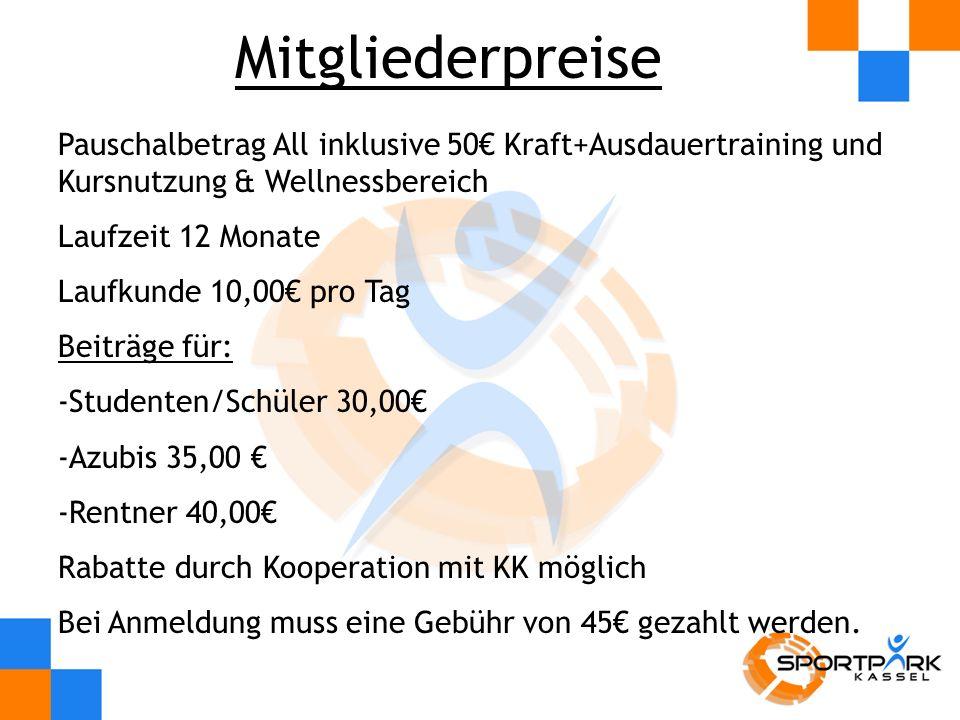 Mitgliederpreise Pauschalbetrag All inklusive 50€ Kraft+Ausdauertraining und Kursnutzung & Wellnessbereich.