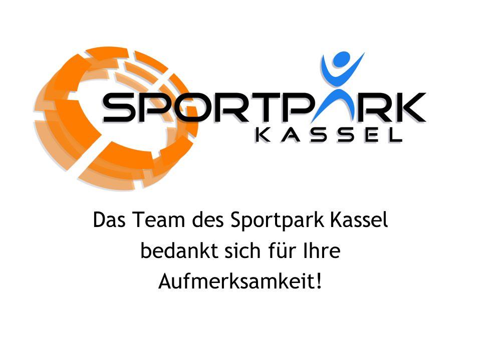 Das Team des Sportpark Kassel bedankt sich für Ihre Aufmerksamkeit!