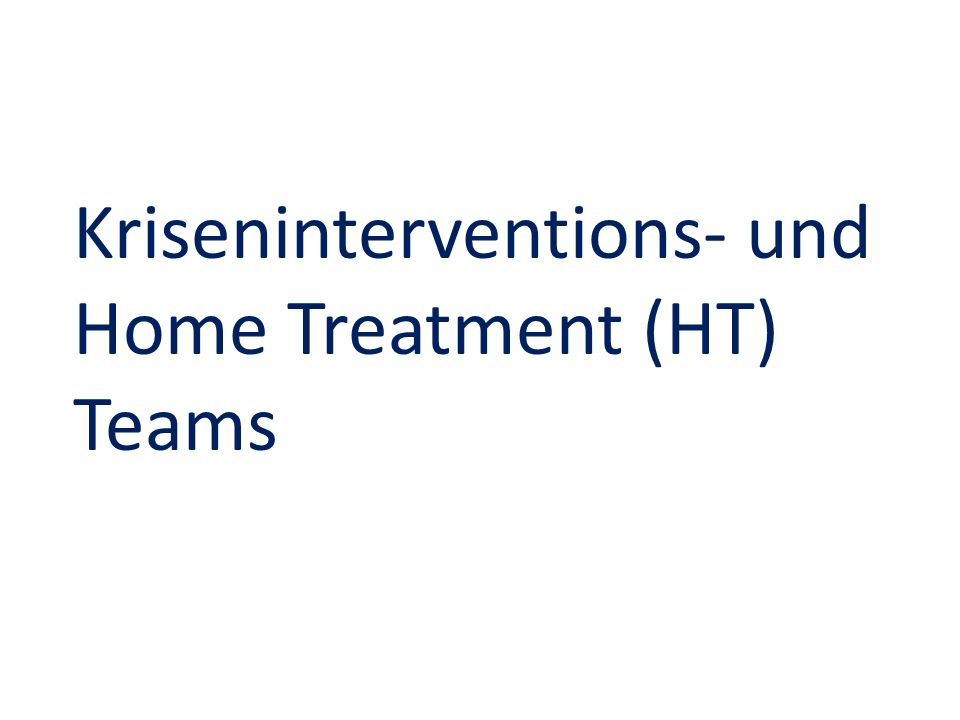 Kriseninterventions- und Home Treatment (HT) Teams