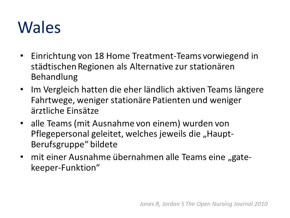Wales Einrichtung von 18 Home Treatment-Teams vorwiegend in städtischen Regionen als Alternative zur stationären Behandlung.