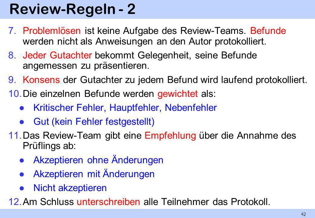 Review-Regeln - 2 Problemlösen ist keine Aufgabe des Review-Teams. Befunde werden nicht als Anweisungen an den Autor protokolliert.
