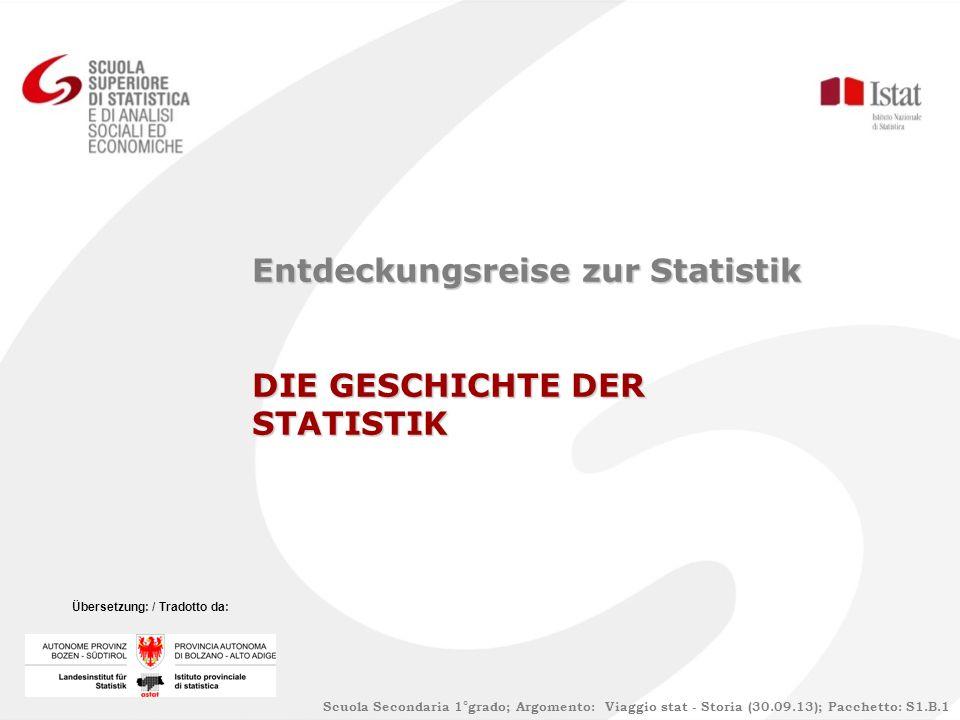 Entdeckungsreise zur Statistik DIE GESCHICHTE DER STATISTIK