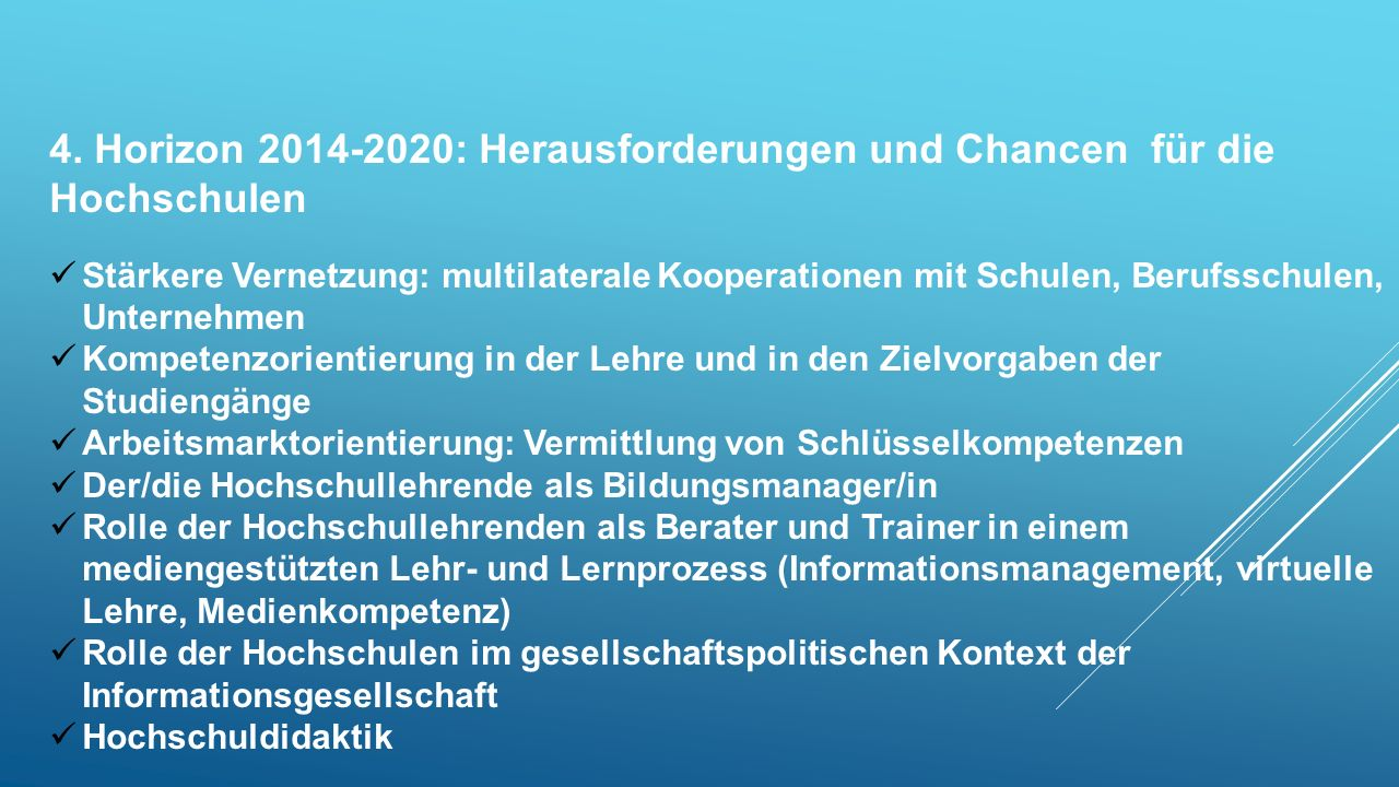 4. Horizon 2014-2020: Herausforderungen und Chancen für die Hochschulen
