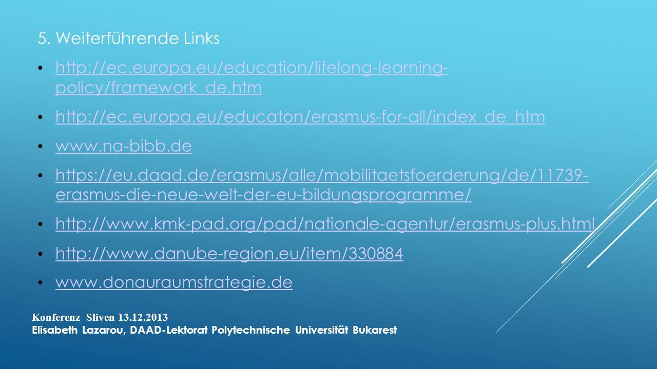 5. Weiterführende Links http://ec.europa.eu/education/lifelong-learning- policy/framework_de.htm.