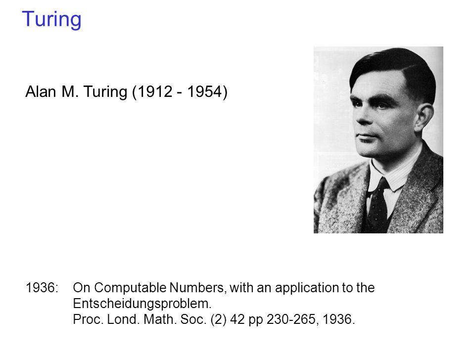 Turing Alan M. Turing (1912 - 1954)