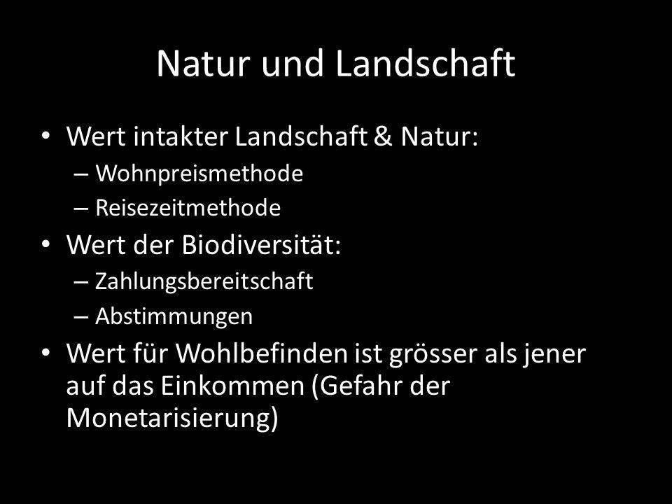 Natur und Landschaft Wert intakter Landschaft & Natur:
