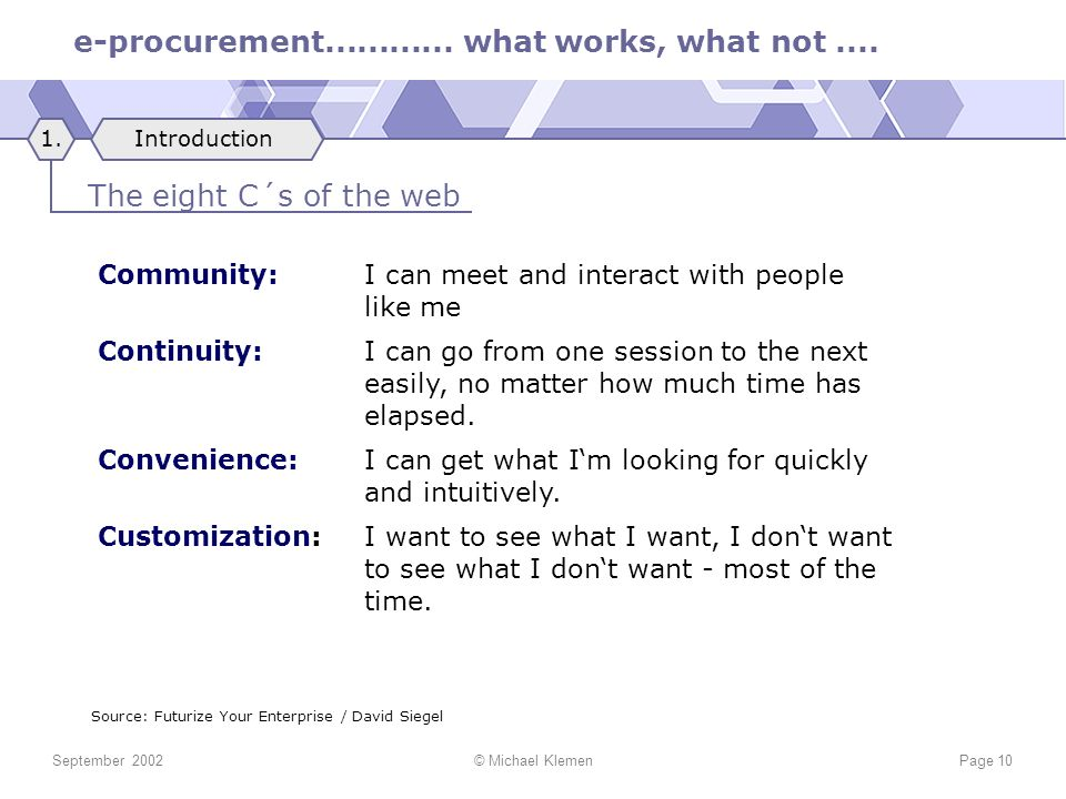 1. Introduction. The eight C´s of the web. Community: I can meet and interact with people like me.