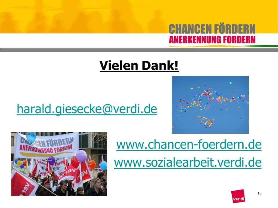 Vielen Dank! harald.giesecke@verdi.de www.chancen-foerdern.de www.sozialearbeit.verdi.de