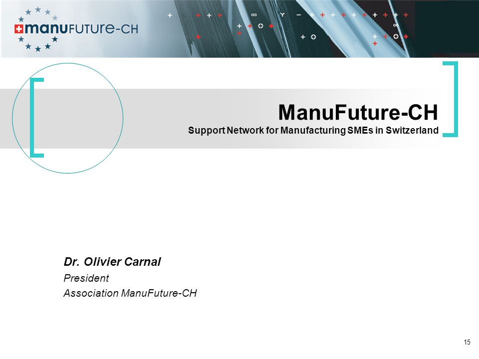Dr. Olivier Carnal President Association ManuFuture-CH