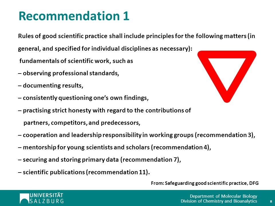Recommendation 1 Rules of good scientific practice shall include principles for the following matters (in.