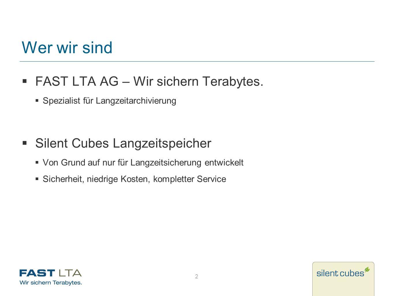 Wer wir sind FAST LTA AG – Wir sichern Terabytes.