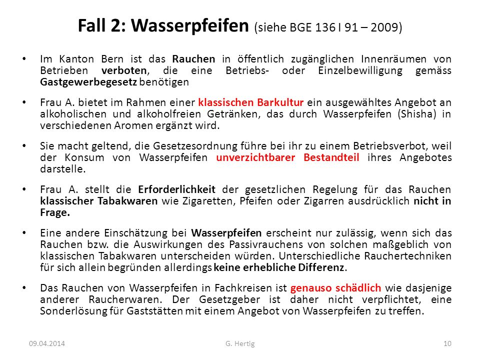 Fall 2: Wasserpfeifen (siehe BGE 136 I 91 – 2009)