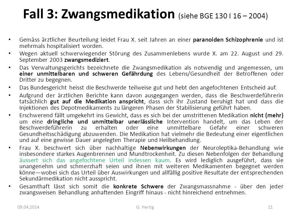Fall 3: Zwangsmedikation (siehe BGE 130 I 16 – 2004)