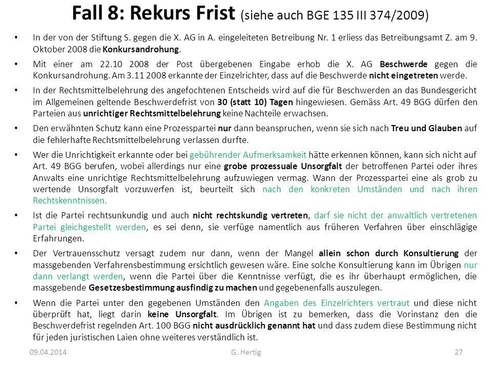 Fall 8: Rekurs Frist (siehe auch BGE 135 III 374/2009)