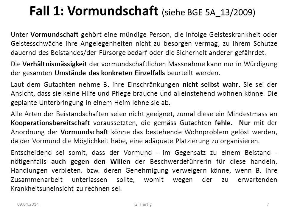 Fall 1: Vormundschaft (siehe BGE 5A_13/2009)