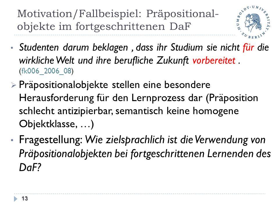Motivation/Fallbeispiel: Präpositional- objekte im fortgeschrittenen DaF