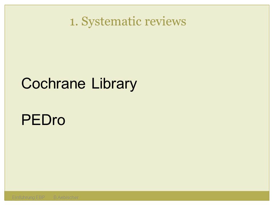 Cochrane Library PEDro 1. Systematic reviews