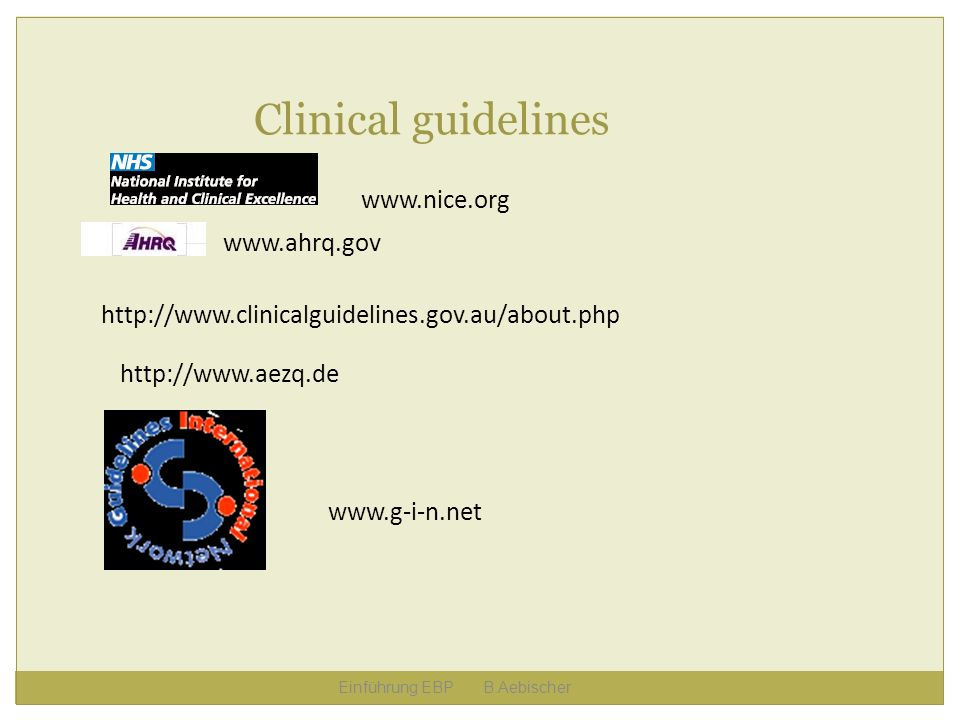 Clinical guidelines www.nice.org www.ahrq.gov