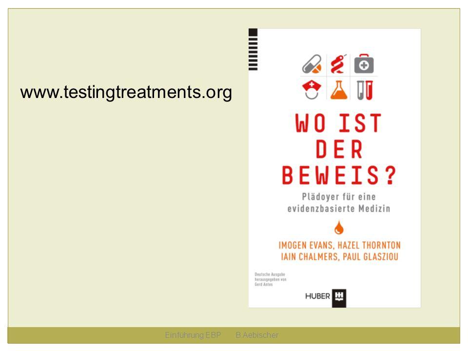 www.testingtreatments.org Einführung EBP B.Aebischer