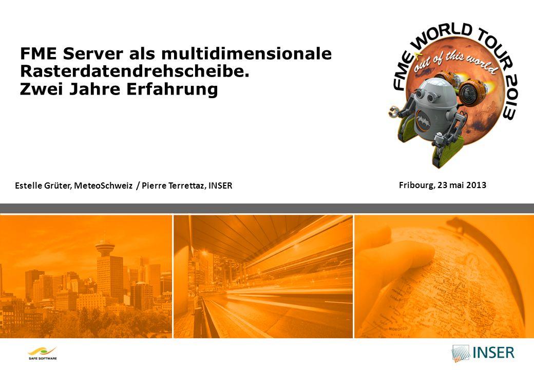 FME Server als multidimensionale Rasterdatendrehscheibe