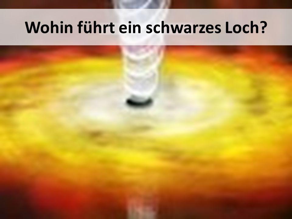 Wohin führt ein schwarzes Loch