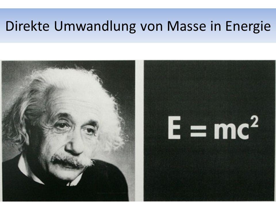 Direkte Umwandlung von Masse in Energie