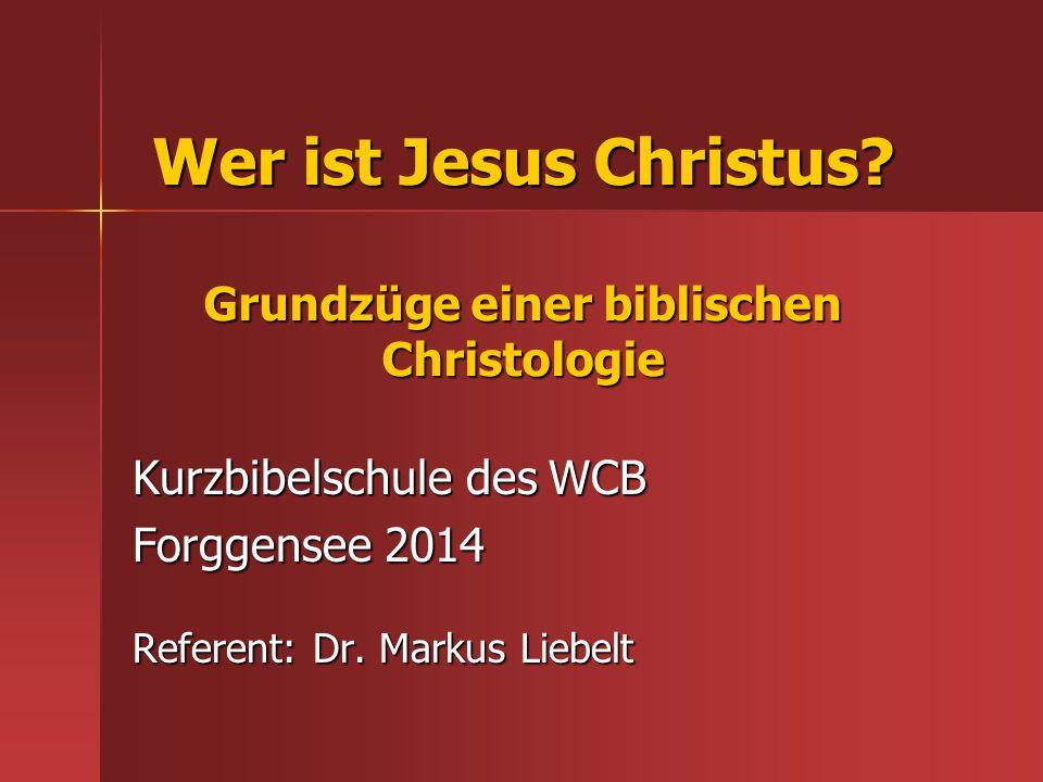Wer ist Jesus Christus Grundzüge einer biblischen Christologie