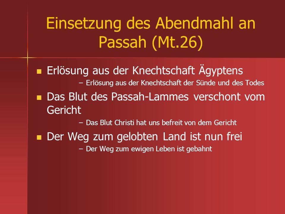 Einsetzung des Abendmahl an Passah (Mt.26)
