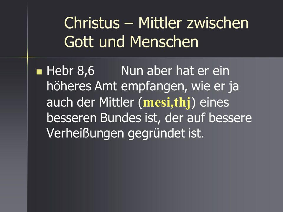Christus – Mittler zwischen Gott und Menschen
