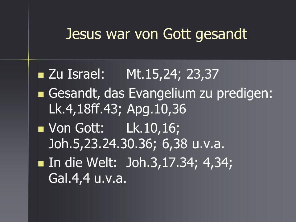 Jesus war von Gott gesandt