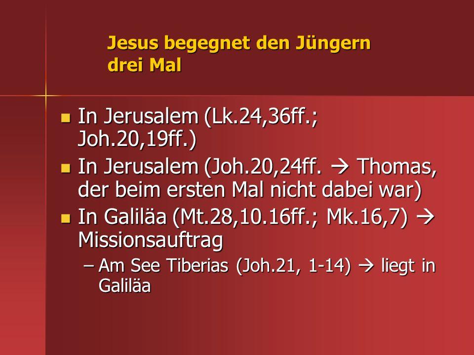 Jesus begegnet den Jüngern drei Mal