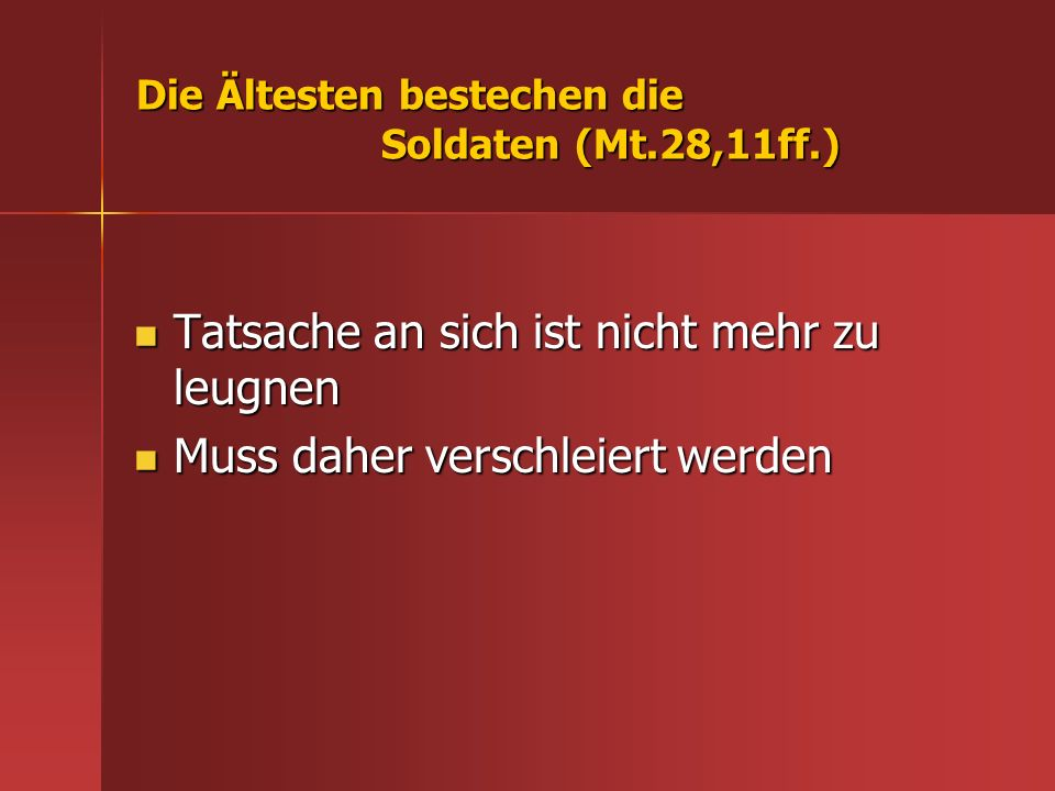 Die Ältesten bestechen die Soldaten (Mt.28,11ff.)