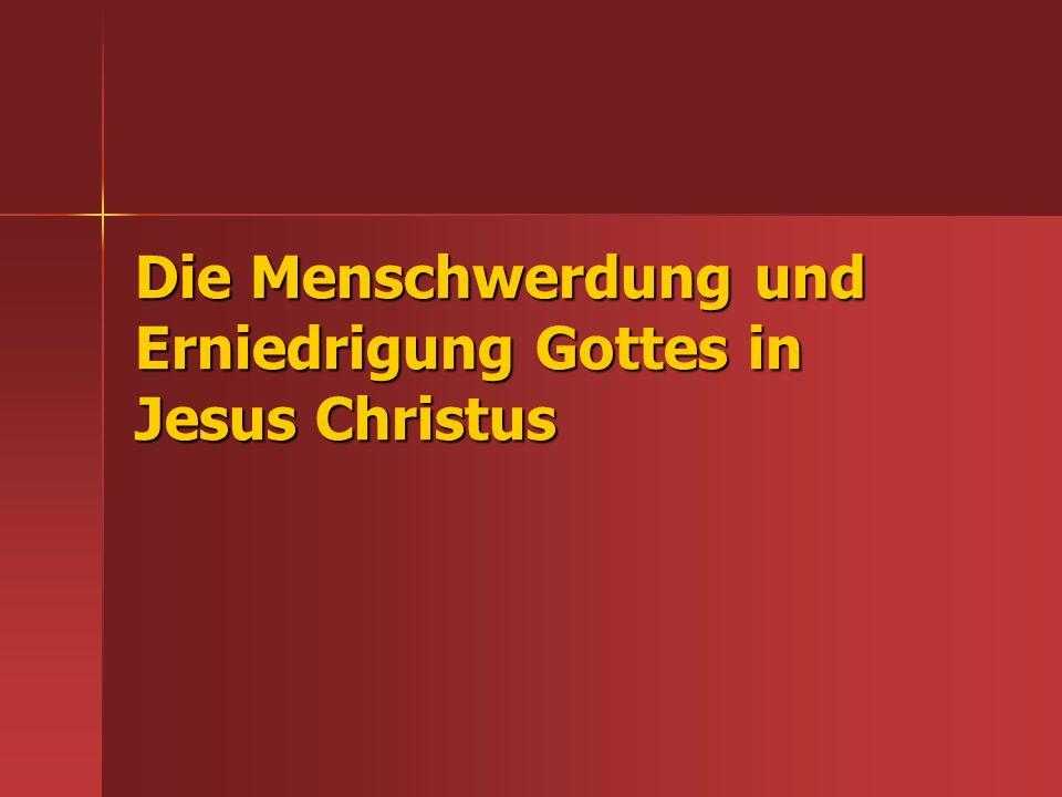 Die Menschwerdung und Erniedrigung Gottes in Jesus Christus