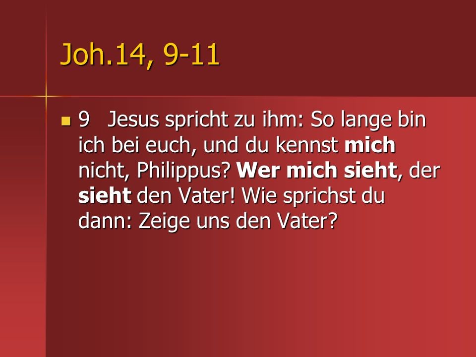 Joh.14, 9-11