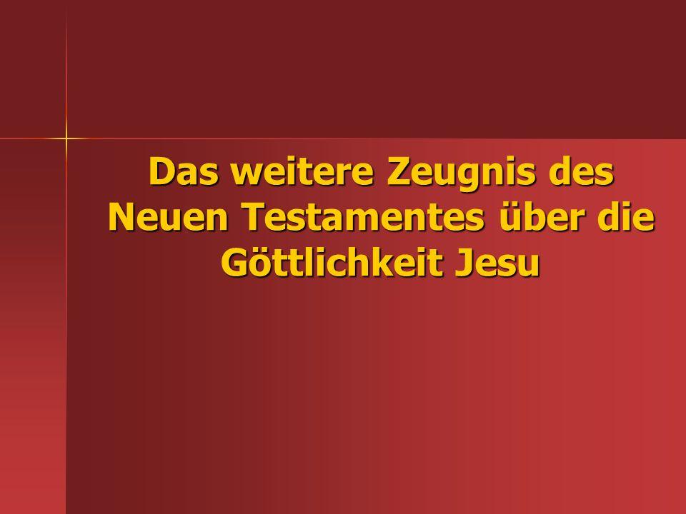 Das weitere Zeugnis des Neuen Testamentes über die Göttlichkeit Jesu